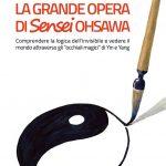 La Grande Opera di Sensei Ohsawa