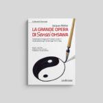 La Grande Opera di Sensei Ohsawa - Seconda Edizione